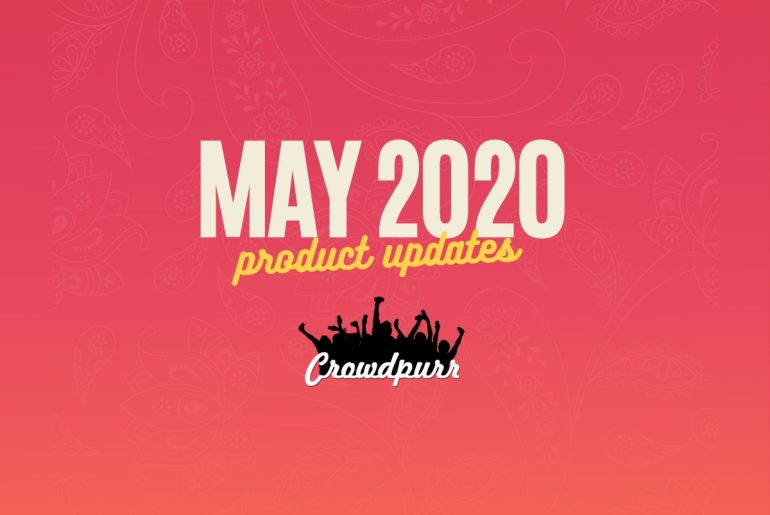 Crowdpurr May 2020 Product Updates
