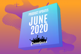 Crowdpurr June 2020 Product Updates