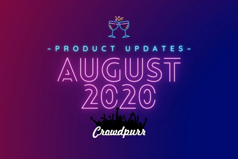 Crowdpurr Product Updates August 2020